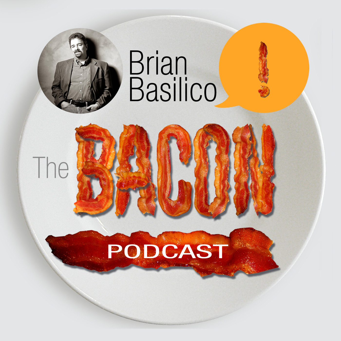 The Bacon Podcast | Brian Basilico - Marketing Strategy Expert Interviews to CURE Your Marketing & Make Business SIZZLE!